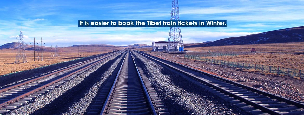 It's easier to book Tibet train in Winter